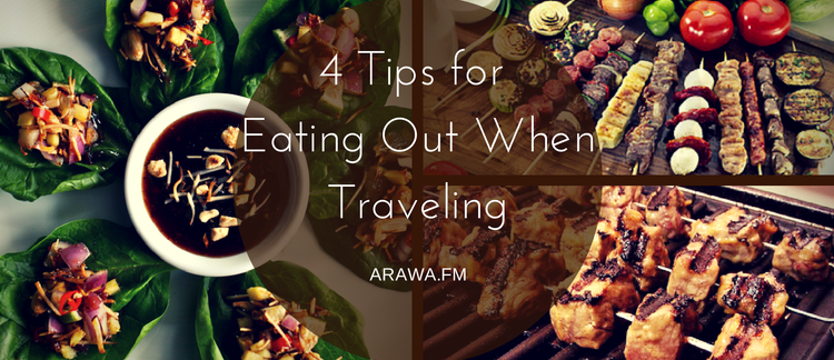4 Tips for Eating Out When Traveling